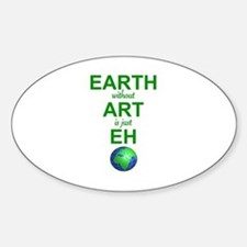 EARTH WITHOUT  ART IS ONLY EH Decal