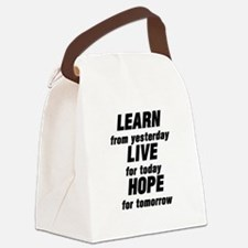 LEARN from yesterday LIVE for tod Canvas Lunch Bag
