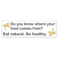 Eat Natural, Be Healthy Bumper Car Sticker