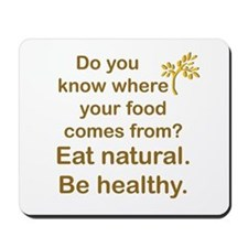 Eat Natural, Be Healthy Mousepad