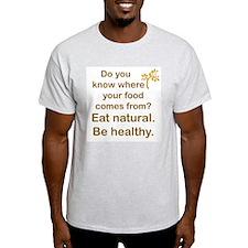 Eat Natural, Be Healthy T-Shirt
