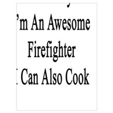 Not Only I'm An Awesome Firefighter I Can Also Coo Canvas Art