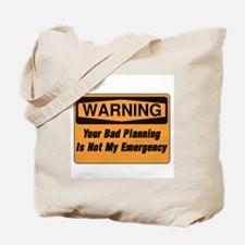 Your Bad Planning Is Not My Emergency  Tote Bag