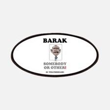 BARAK - SOMEBODY OR OTHER! Patch