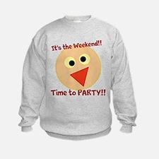 Its The Weekend! Sweatshirt
