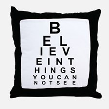 EYE CHART - BELIEVE IN THE THINGS YOU Throw Pillow