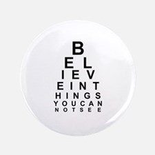 EYE CHART - BELIEVE IN THE THINGS YOU CAN N Button