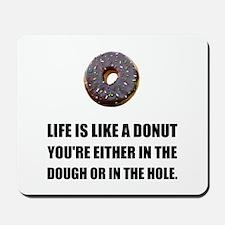 Life Like Donut Mousepad