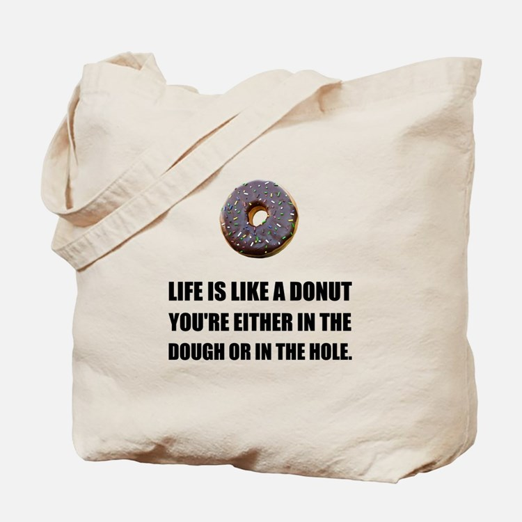 Life Like Donut Tote Bag
