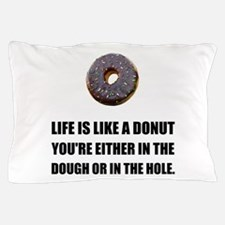 Life Like Donut Pillow Case