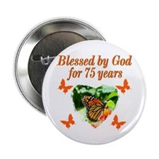 """BLESSED 75TH 2.25"""" Button"""