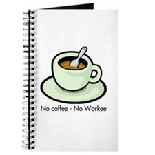 No Coffee, No Workee Journal