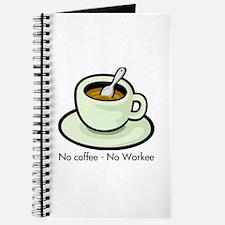 No Coffee, No Workee Journal