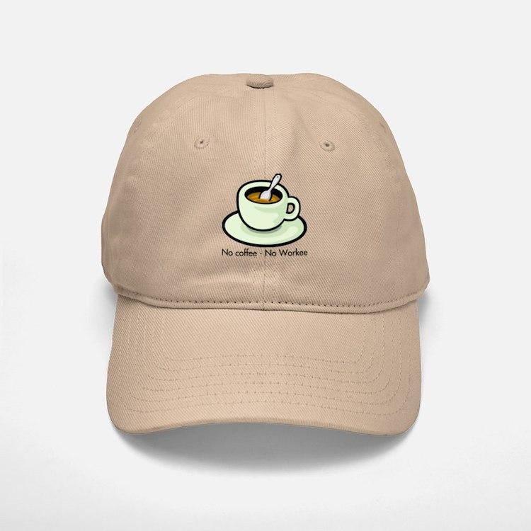 No Coffee, No Workee Baseball Baseball Cap
