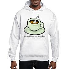 No Coffee, No Workee Hoodie