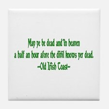 Irish Toast--Before Divil Kno Tile Coaster