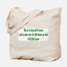 Irish Toast--Before Divil Kno Tote Bag