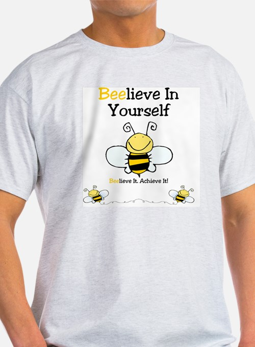Beelieve In Yourself T-Shirt