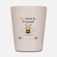 Beelieve In Yourself Shot Glass