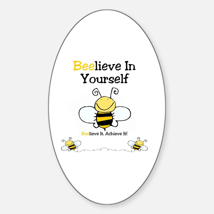 Beelieve In Yourself Decal