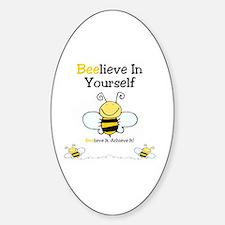 Beelieve In Yourself Sticker (Oval)