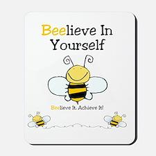 Beelieve In Yourself Mousepad