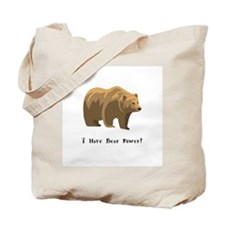 I Have Bear Power Gifts Tote Bag