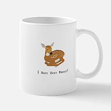 I Have Deer Power Gifts Mugs