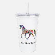 I Have Horse Power Gifts Acrylic Double-wall Tumbl