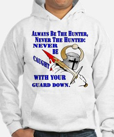 Always Be The Hunter Never The Hunted Hoodie