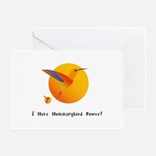 I Have Hummingbird Power Gifts Greeting Cards