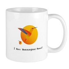 I Have Hummingbird Power Gifts Mugs