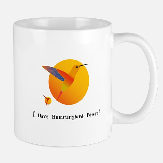 I Have Hummingbird Power Gifts Mugs