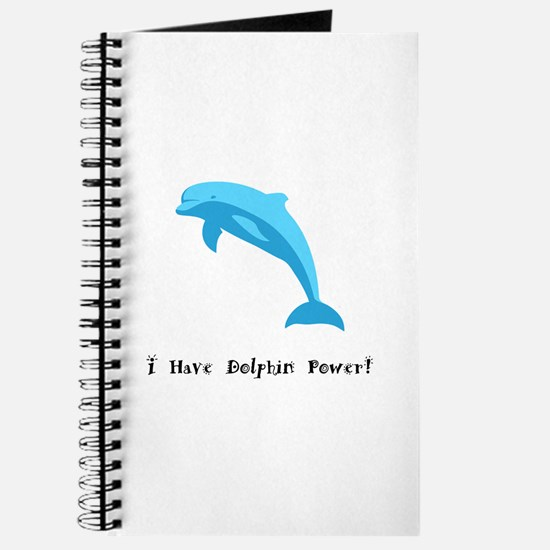 I Have Dolphin Power Gifts Journal