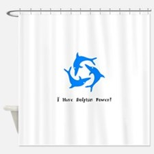 I Have Blue Dolphin Power Shower Curtain