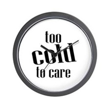 Too Cold to Care Wall Clock