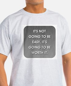 IT'S NOT GOING TO BE... T-Shirt