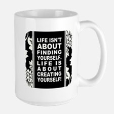 LIFE ISN'T ABOUT... Mug
