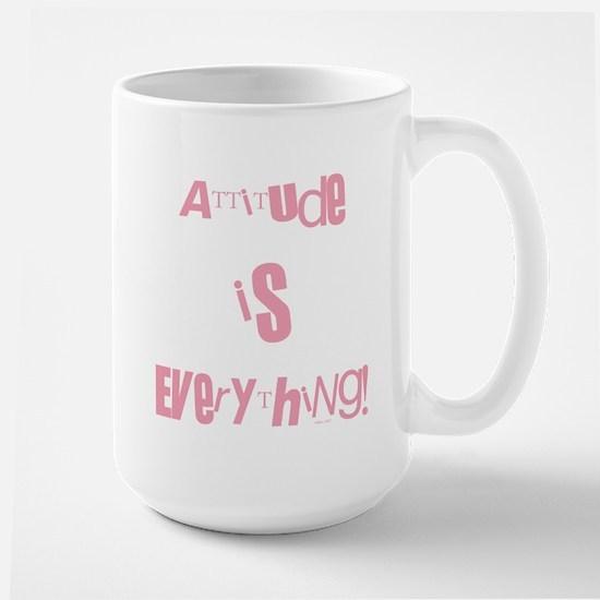ATTITUDE IS EVERYTHING! Large Mug