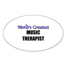 Worlds Greatest MUSIC THERAPIST Oval Decal