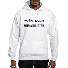 Worlds Greatest MUSIC DIRECTOR Hoodie