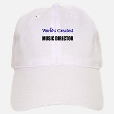 Worlds Greatest MUSIC DIRECTOR Baseball Baseball Cap