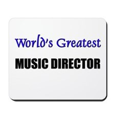 Worlds Greatest MUSIC DIRECTOR Mousepad