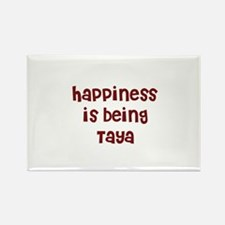 happiness is being Taya Rectangle Magnet