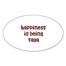 happiness is being Taya Oval Decal