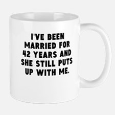 Ive Been Married For 42 Years Mugs