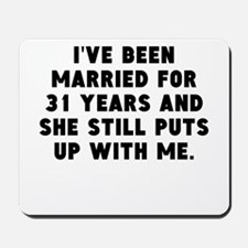 Ive Been Married For 31 Years Mousepad