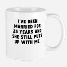 Ive Been Married For 25 Years Mugs