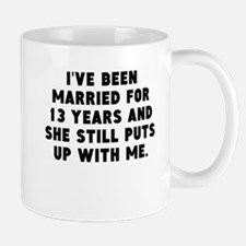Ive Been Married For 13 Years Mugs