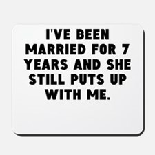 Ive Been Married For 7 Years Mousepad